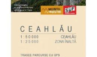 Cartea Muntii Ceahlau. Harta de drumetie – Muntii nostri (download, pret, reducere)
