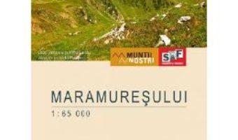 Cartea Muntii Maramuresului. Harta de drumetie – Muntii nostri (download, pret, reducere)