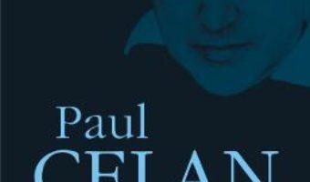 Cartea Opera poetica Vol.1 – Paul Celan (download, pret, reducere)