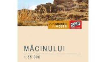 Cartea Muntii Macinului. Harta de drumetie – Muntii nostri (download, pret, reducere)