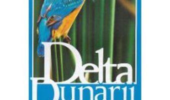 Cartea Harta Delta Dunarii (download, pret, reducere)