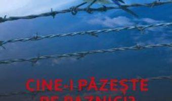 Cartea Cine-i pazeste pe paznici? – Dorel Visan (download, pret, reducere)