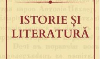 Cartea Istorie si literatura – Andrei Moldovan (download, pret, reducere)