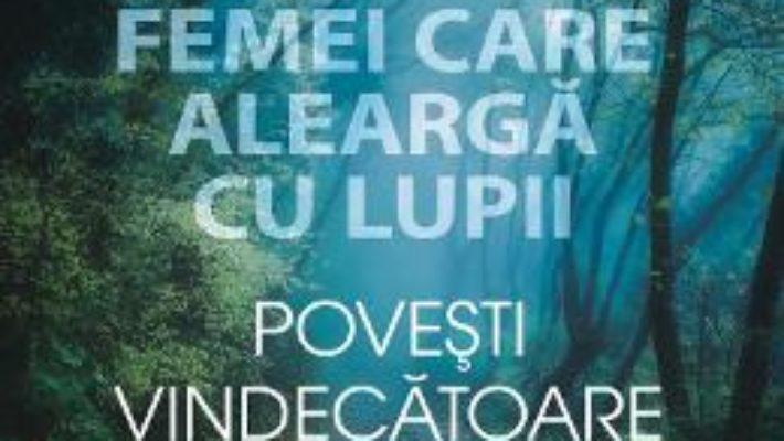 Cartea Povesti vindecatoare – Clarissa Pinkola Estes (download, pret, reducere)