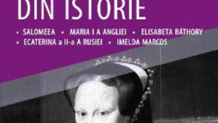 Cartea Cele mai crude femei din istorie – Alain Leclercq (download, pret, reducere)