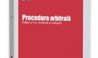 Cartea Procedura arbitrala Ed.2 – Gabriel Mihai (download, pret, reducere)