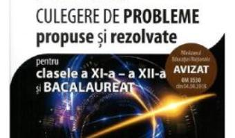 Cartea Fizica – Clasa 11-12 si bacalaureat. Culegere de probleme propuse si rezolvate – Mihaela Chirita (download, pret, reducere)