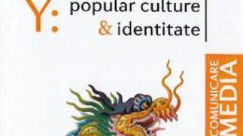 Cartea Y: Popular culture si identitate – Andreea Mitan (download, pret, reducere)