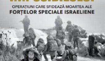 Cartea Misiuni la limita imposibilului – Michael Bar-Zohar, Nissim Mishal (download, pret, reducere)