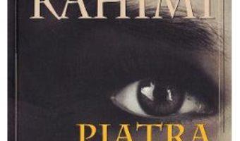 Cartea Piatra rabdarii – Atiq Rahimi (download, pret, reducere)