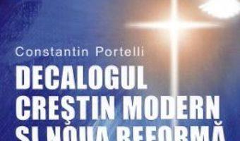 Cartea Decalogul crestin modern si noua reforma – Constantin Portelli (download, pret, reducere)