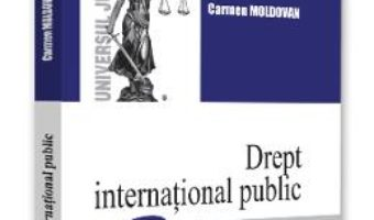 Cartea Drept international public Ed.2 – Carmen Moldovan (download, pret, reducere)