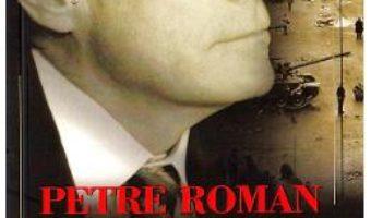 Cartea Despre opozitie si putere in vremuri de tranzitie – Petre Roman (download, pret, reducere)