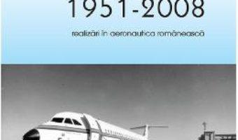 Cartea Romaero 1951-2008 – Traian Doman (download, pret, reducere)