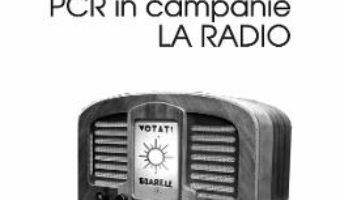 Cartea Anul electoral 1946. PCR in campanie la radio – Ionut Iamandi (download, pret, reducere)