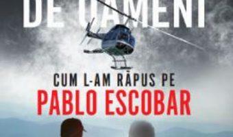 Cartea Vanatorii de oameni. Cum l-am rapus pe Pablo Escobar – Steve Murphy, Javier F. Pena (download, pret, reducere)