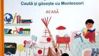 Cartea Ce vad ochisorii mei? Acasa. Cauta si gaseste cu Montessori – Karine Surugue, Charline Picard (download, pret, reducere)