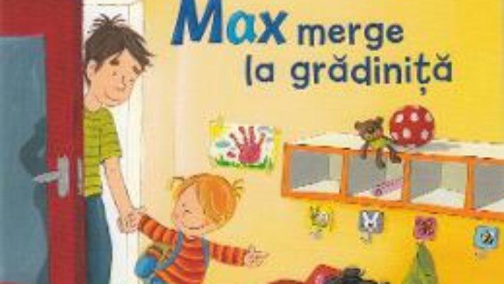 Cartea Max merge la gradinita – Christian Tielmann, Sabine Kraushaar (download, pret, reducere)