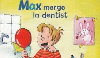 Cartea Max merge la dentist – Christian Tielmann, Sabine Kraushaar (download, pret, reducere)