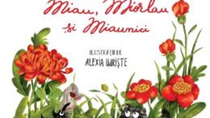 Cartea Intamplari cu trei pisici. Miau, Miolau si Miaunici – Simona Epure (download, pret, reducere)