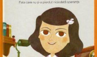 Cartea Micii mei eroi. Anne Frank – Cecilia Maria Cavallone (download, pret, reducere)