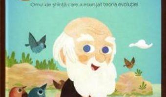 Cartea Micii mei eroi. Charles Darwin – Carla Pascual (download, pret, reducere)