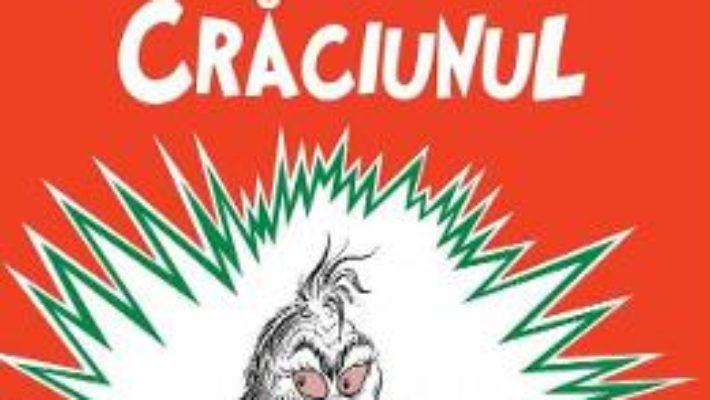 Cartea Cum a furat Grinch Craciunul – Dr. Seuss (download, pret, reducere)