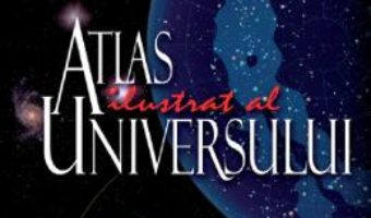 Cartea Atlas ilustrat al Universului – Mark A. Garlick (download, pret, reducere)