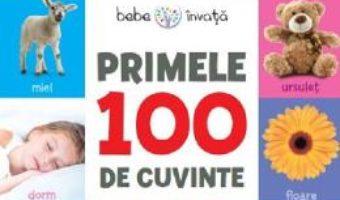 Cartea Primele 100 de cuvinte. Bebe invata (download, pret, reducere)