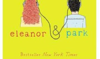 Cartea Eleanor si Park – Rainbow Rowell (download, pret, reducere)