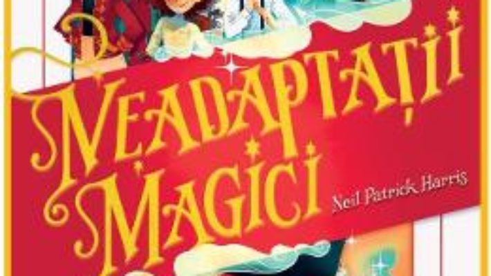 Cartea Neadaptatii magici – Neil Patrick Harris (download, pret, reducere)