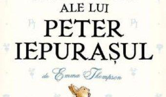 Cartea Noile aventuri ale lui Peter Iepurasul – Emma Thompson (download, pret, reducere)