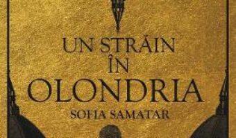 Cartea Un strain in Olondria – Sofia Samatar (download, pret, reducere)
