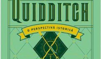 Cartea Quidditch, o perspectiva istorica – J.K. Rowling (download, pret, reducere)