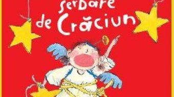 Cartea Cea mai reusita serbare de Craciun – Barbara Robinson (download, pret, reducere)