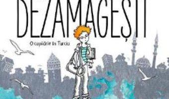 Cartea Indrazneste sa dezamagesti. O copilarie in Turcia – Ozge Samanci (download, pret, reducere)