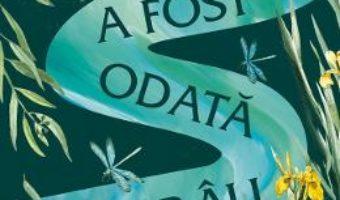 Cartea A fost odata un rau – Diane Setterfield (download, pret, reducere)