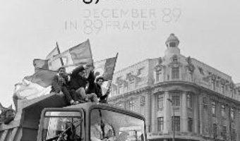 Cartea Decembrie 89 in 89 de imagini – Andrei Pandele (download, pret, reducere)