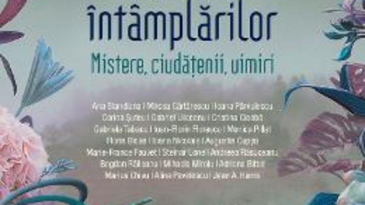 Cartea Cartea intamplarilor. Mistere, ciudatenii, uimiri – Tatiana Niculescu (download, pret, reducere)