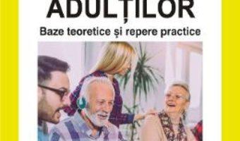 Cartea Educatia adultilor. Baze teoretice si repere practice – Simona Sava, Ramona Palos (download, pret, reducere)