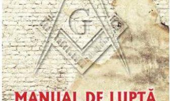 Cartea Manual de lupta impotriva francmasoneriei – Marian Craciun (download, pret, reducere)