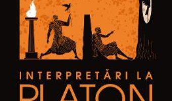 Cartea Interpretari la Platon – Constantin Noica (download, pret, reducere)