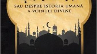 Cartea Shari'ah sau despre istoria umana a vointei divine – Alina Isac Alak (download, pret, reducere)