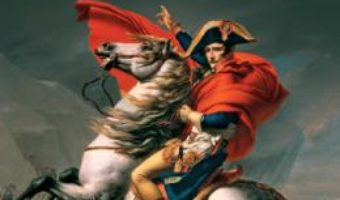 Cartea Napoleon. Viata, mostenire, imagine: o biografie – Alan Forrest (download, pret, reducere)