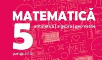 Cartea Matematica – Clasa 5 Partea 2 – Consolidare – Dan Zaharia, Maria Zaharia (download, pret, reducere)