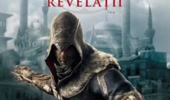 Cartea Assassin's Creed. Revelatii – Oliver Bowden (download, pret, reducere)