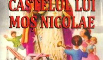 Cartea Castelul lui Mos Nicolae – Margareta Chetreanu (download, pret, reducere)