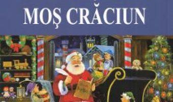 Cartea Spiridusii lui Mos Craciun – Margareta Chetreanu (download, pret, reducere)