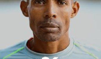 Cartea 26 de maratoane – Meb Keflezighi, Scott Douglas (download, pret, reducere)