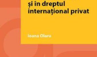 Cartea Rezerva succesorala in dreptul intern si in dreptul international privat – Ioana Olaru (download, pret, reducere)